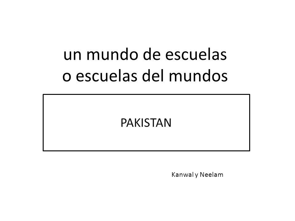 un mundo de escuelas o escuelas del mundos PAKISTAN Kanwal y Neelam