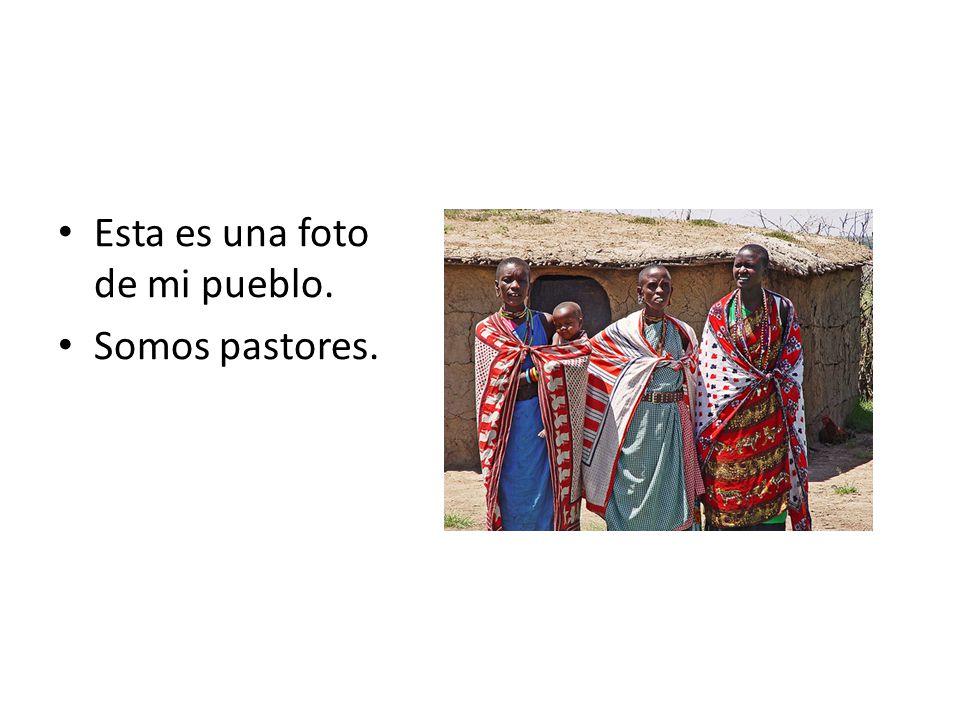 Esta es una foto de mi pueblo. Somos pastores.