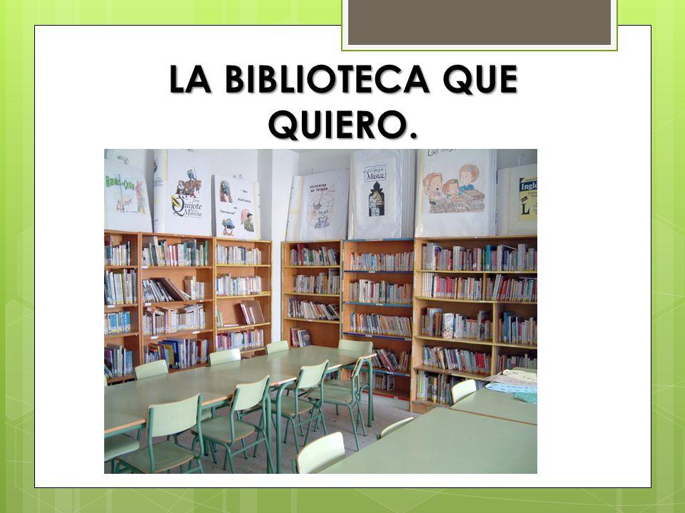 LA BIBLIOTECA QUE QUIERO.