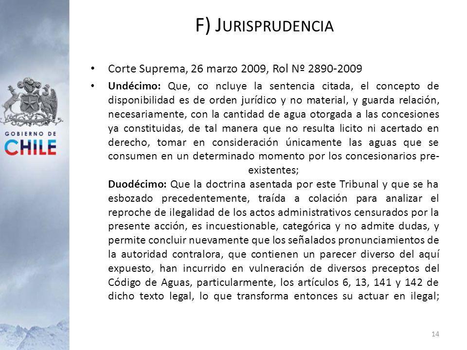 Corte Suprema, 26 marzo 2009, Rol Nº 2890-2009 Undécimo: Que, co ncluye la sentencia citada, el concepto de disponibilidad es de orden jurídico y no m