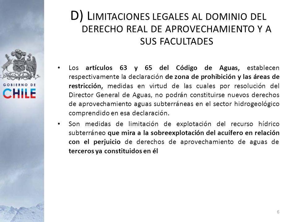 D) L IMITACIONES LEGALES AL DOMINIO DEL DERECHO REAL DE APROVECHAMIENTO Y A SUS FACULTADES Los artículos 63 y 65 del Código de Aguas, establecen respe