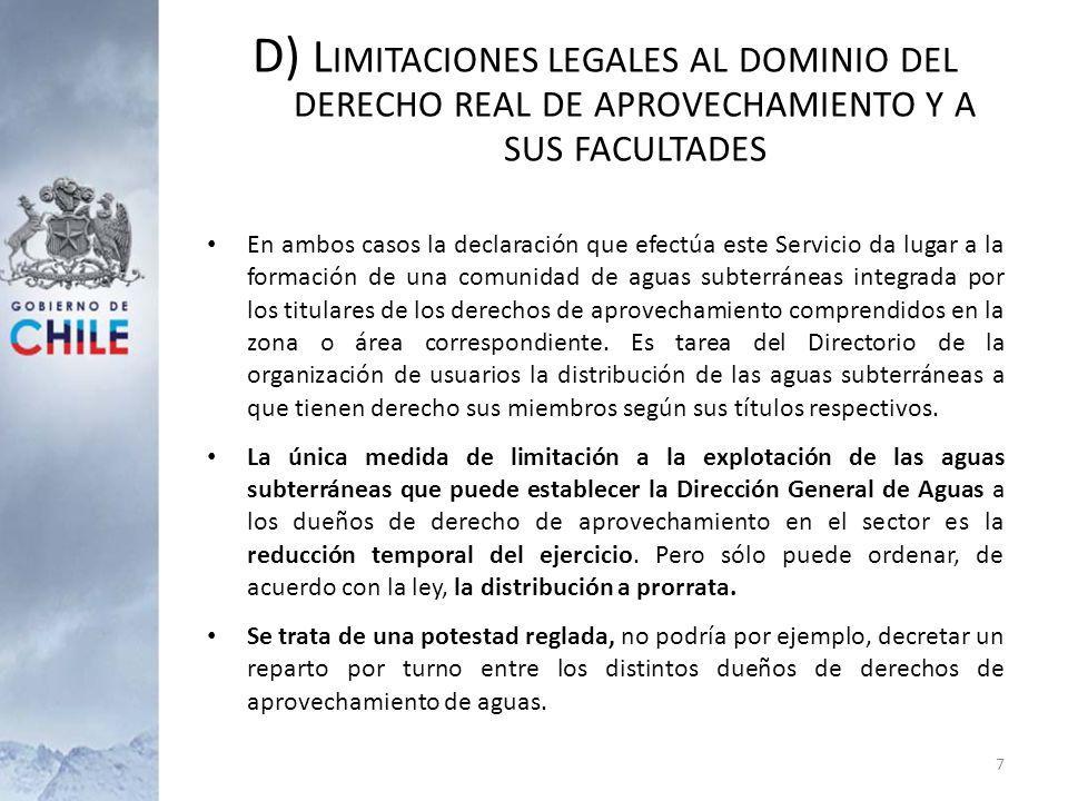 D) L IMITACIONES LEGALES AL DOMINIO DEL DERECHO REAL DE APROVECHAMIENTO Y A SUS FACULTADES En ambos casos la declaración que efectúa este Servicio da