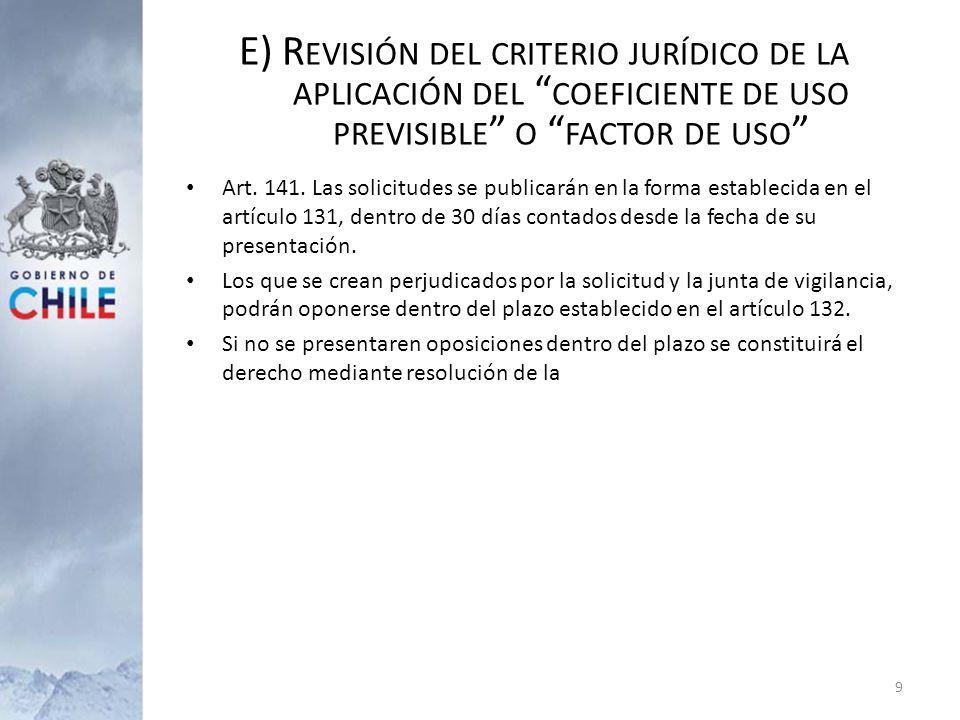 E) R EVISIÓN DEL CRITERIO JURÍDICO DE LA APLICACIÓN DEL COEFICIENTE DE USO PREVISIBLE O FACTOR DE USO Art. 141. Las solicitudes se publicarán en la fo
