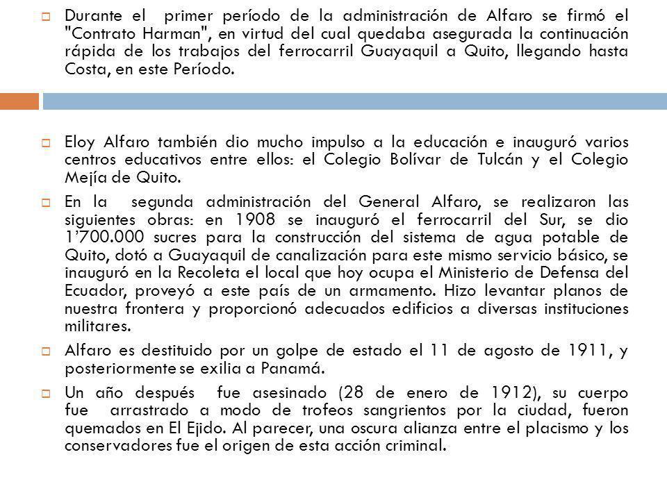 Durante el primer período de la administración de Alfaro se firmó el