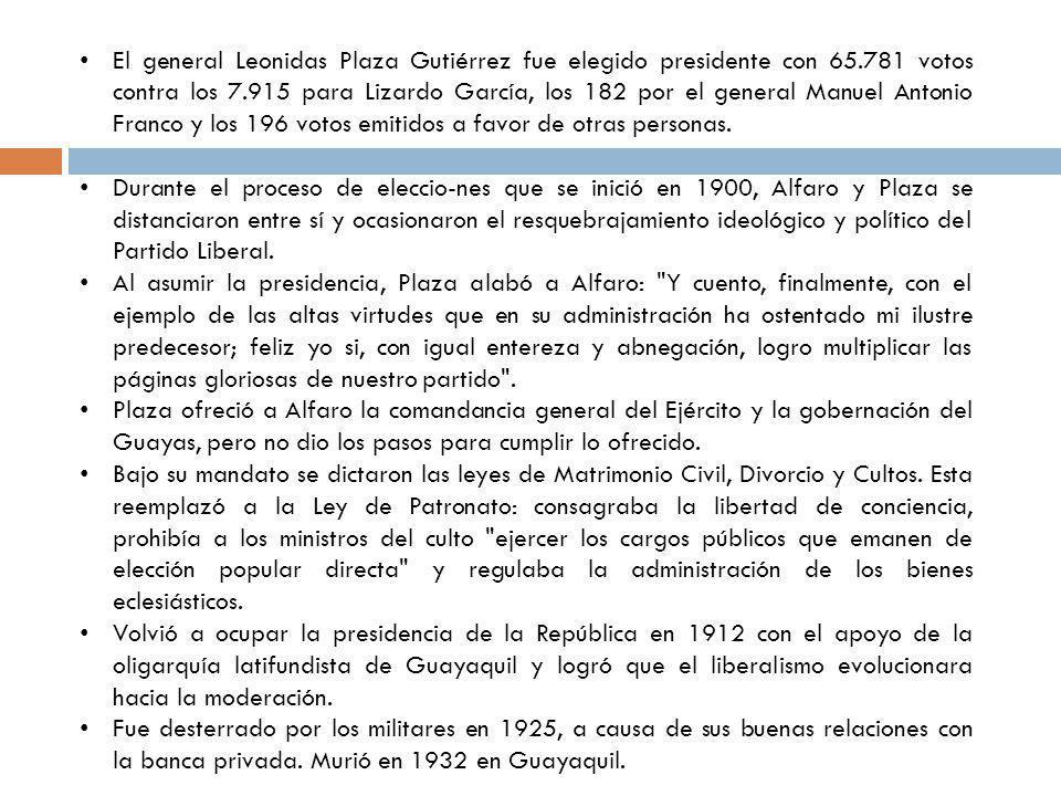 El general Leonidas Plaza Gutiérrez fue elegido presidente con 65.781 votos contra los 7.915 para Lizardo García, los 182 por el general Manuel Antoni