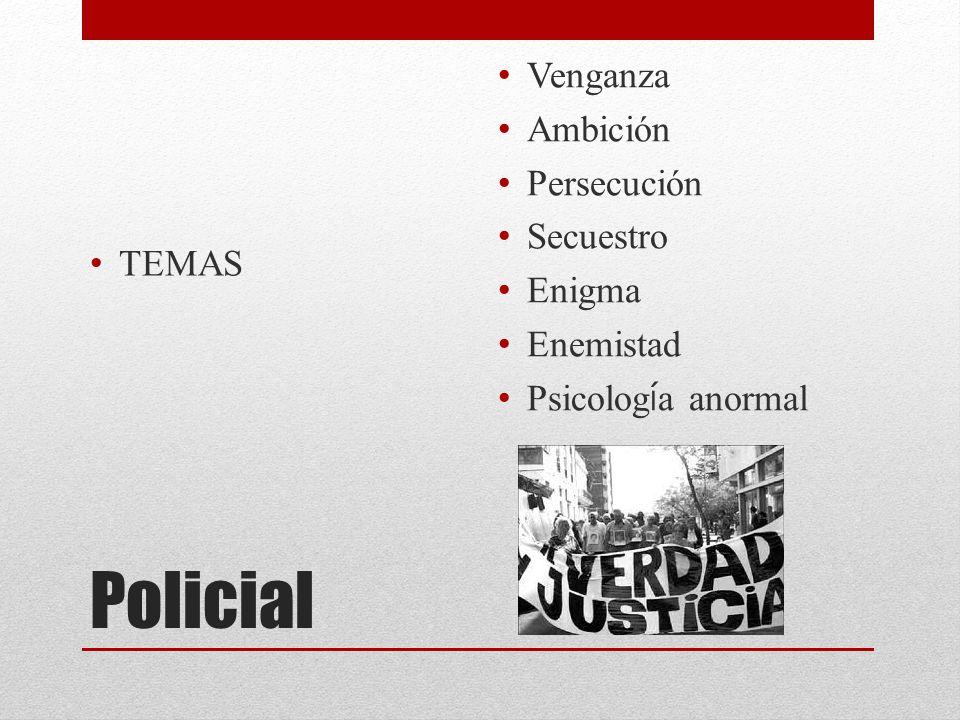 Policial TEMAS Venganza Ambición Persecución Secuestro Enigma Enemistad Psicolog í a anormal