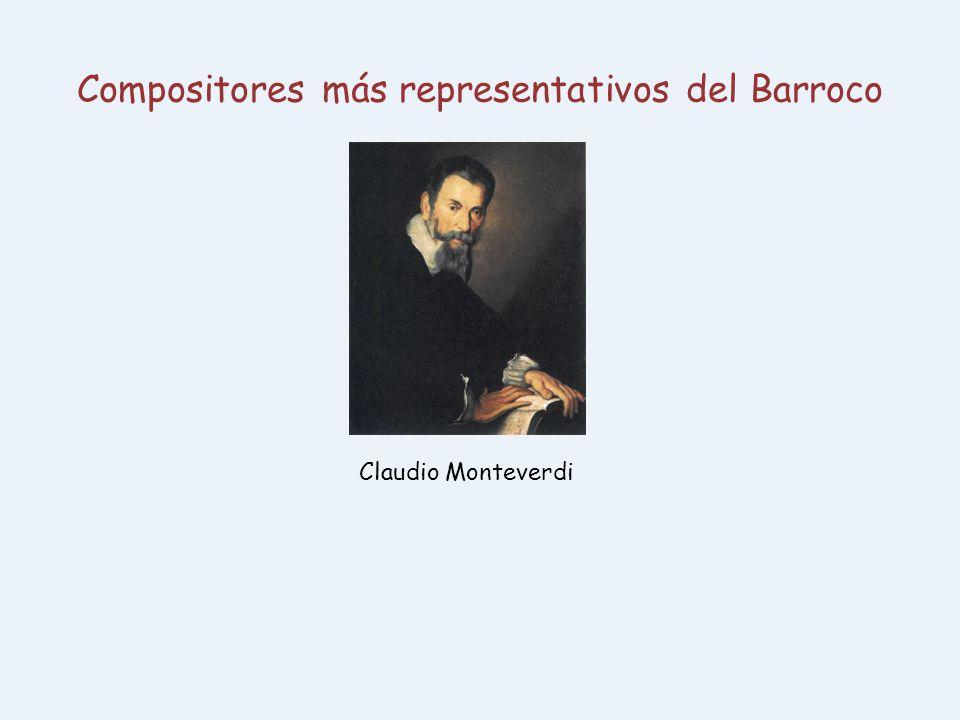 Compositores más representativos del Barroco Claudio Monteverdi