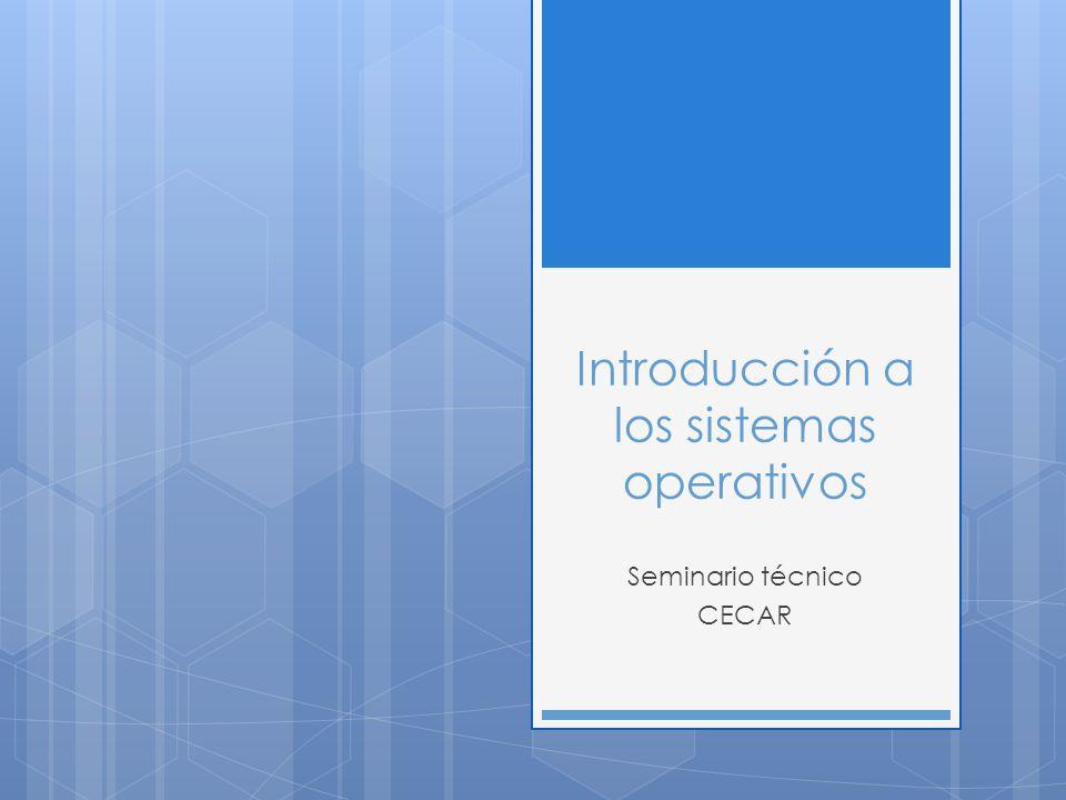 Introducción a los sistemas operativos Seminario técnico CECAR