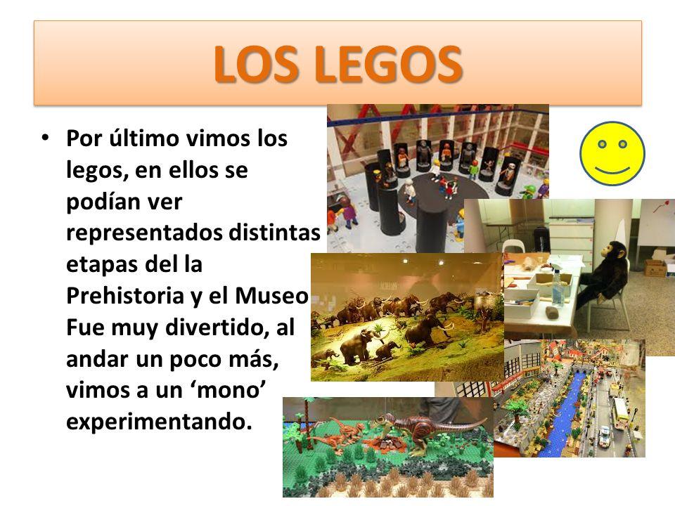 LOS LEGOS Por último vimos los legos, en ellos se podían ver representados distintas etapas del la Prehistoria y el Museo.