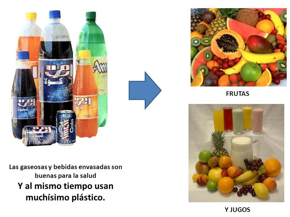 Las gaseosas y bebidas envasadas son buenas para la salud Y al mismo tiempo usan muchísimo plástico. FRUTAS Y JUGOS