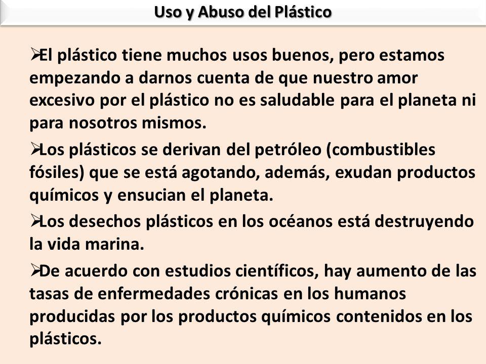 El plástico tiene muchos usos buenos, pero estamos empezando a darnos cuenta de que nuestro amor excesivo por el plástico no es saludable para el plan
