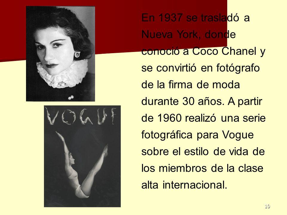 10 En 1937 se trasladó a Nueva York, donde conoció a Coco Chanel y se convirtió en fotógrafo de la firma de moda durante 30 años. A partir de 1960 rea