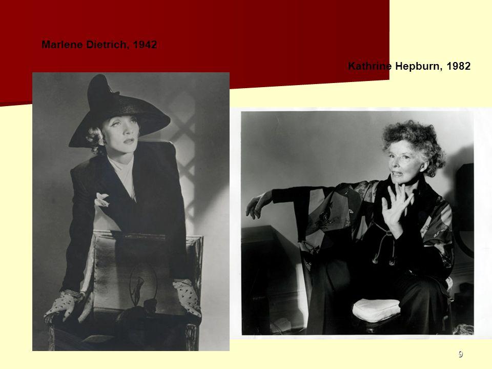 9 Kathrine Hepburn, 1982 Marlene Dietrich, 1942