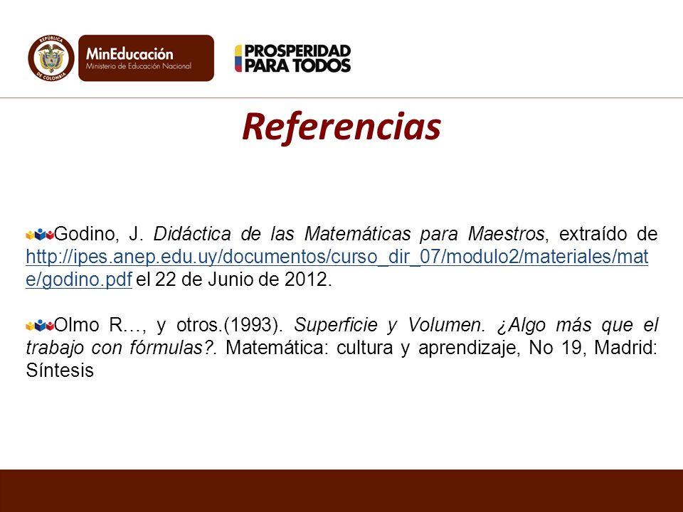 Godino, J. Didáctica de las Matemáticas para Maestros, extraído de http://ipes.anep.edu.uy/documentos/curso_dir_07/modulo2/materiales/mat e/godino.pdf