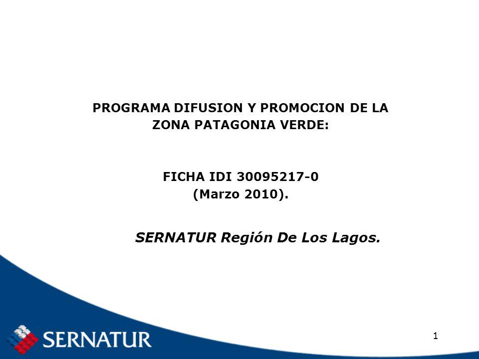 1 PROGRAMA DIFUSION Y PROMOCION DE LA ZONA PATAGONIA VERDE: FICHA IDI 30095217-0 (Marzo 2010).