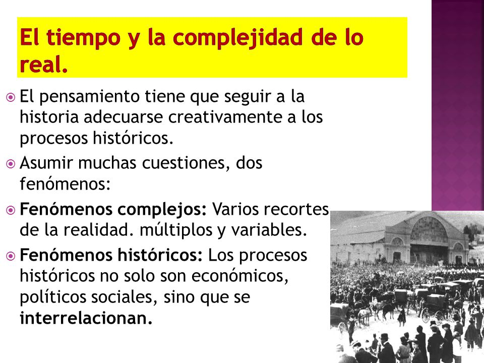 El pensamiento tiene que seguir a la historia adecuarse creativamente a los procesos históricos. Asumir muchas cuestiones, dos fenómenos: Fenómenos co