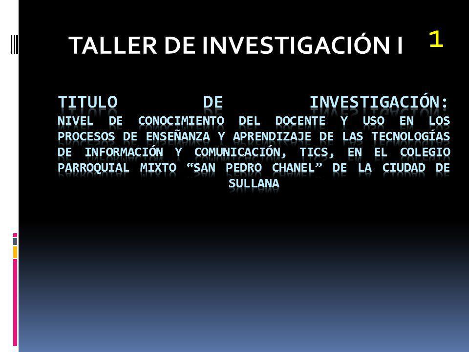 TALLER DE INVESTIGACIÓN I 1