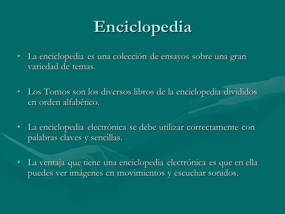Enciclopedia La enciclopedia es una colección de ensayos sobre una gran variedad de temas.La enciclopedia es una colección de ensayos sobre una gran v