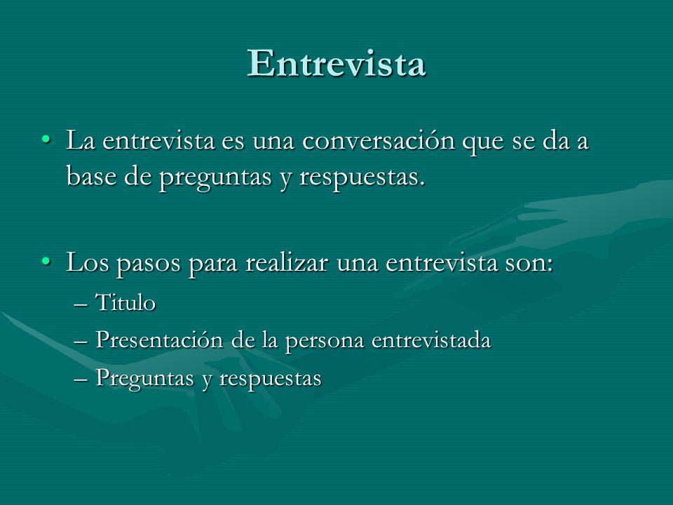 Entrevista La entrevista es una conversación que se da a base de preguntas y respuestas.La entrevista es una conversación que se da a base de pregunta