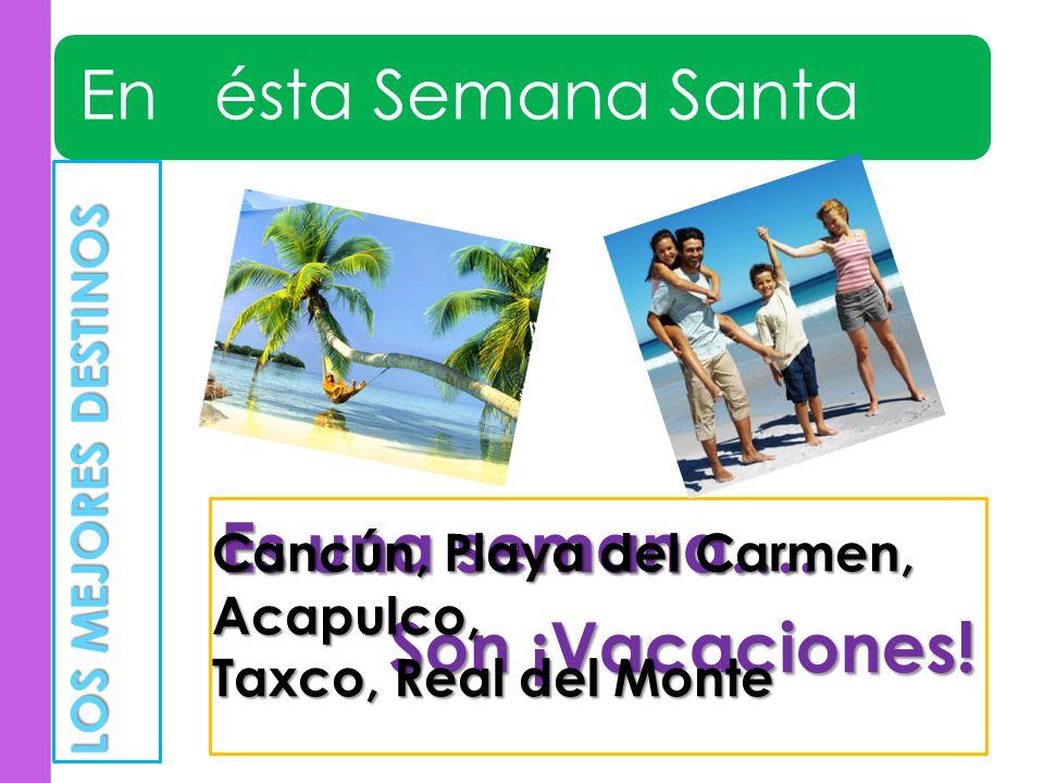 Cancún Más información Ubicación: Quintana Roo Población: 628,306 habitantes Clima: Cálido/Lluvioso 25° Prom.