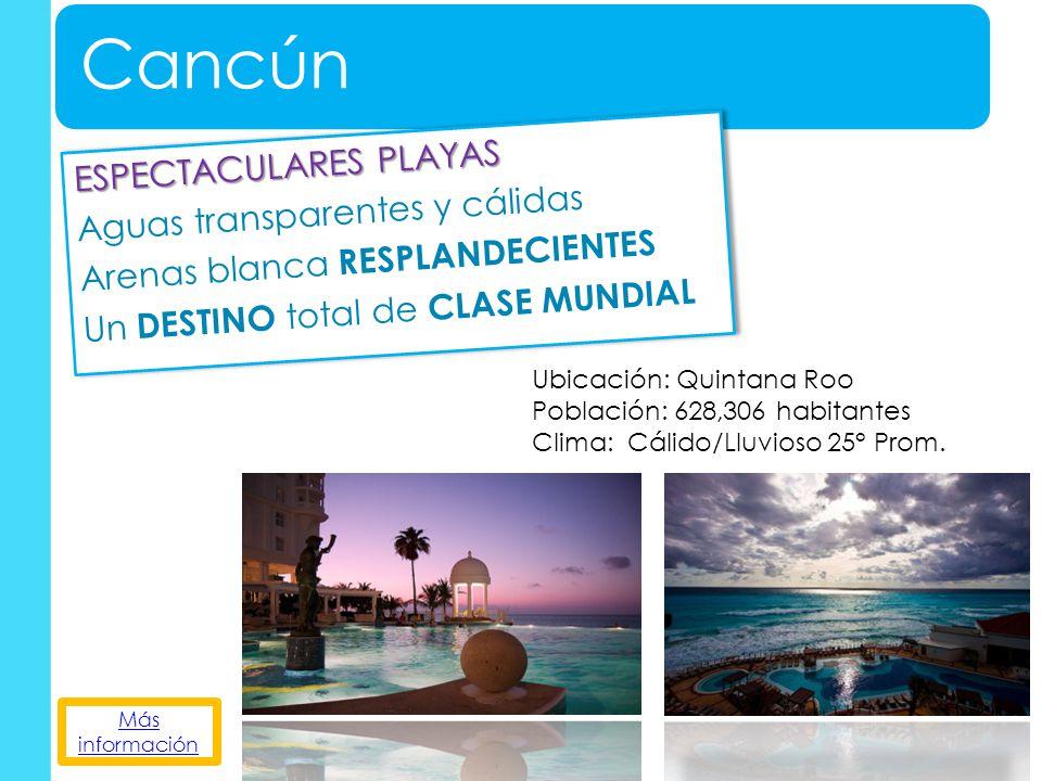 PLAYA DEL CARMEN LUGAR PARADISIACO Aguas Cristalinas Finas y Blancas Arenas Clima perfecto para tus vacaciones Arrecifes y más LUGAR PARADISIACO Aguas Cristalinas Finas y Blancas Arenas Clima perfecto para tus vacaciones Arrecifes y más Más información Ubicación: Quintana Roo Población: 149,923 habitantes Clima: Cálido/Lluvioso 25° Prom.