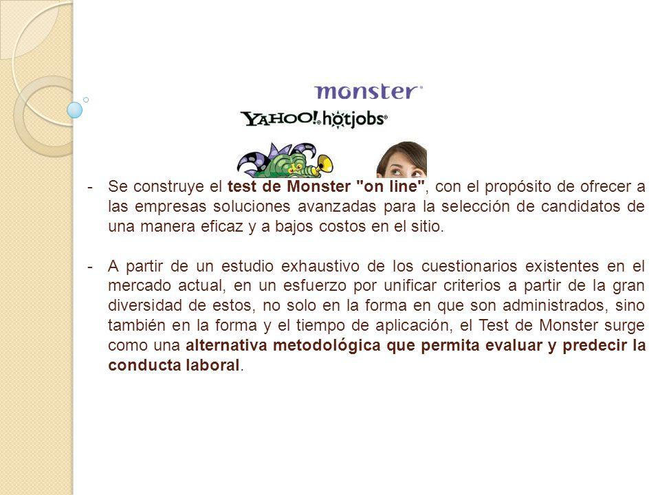 - -Se construye el test de Monster