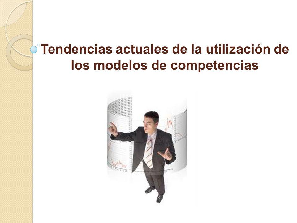 Tendencias actuales de la utilización de los modelos de competencias