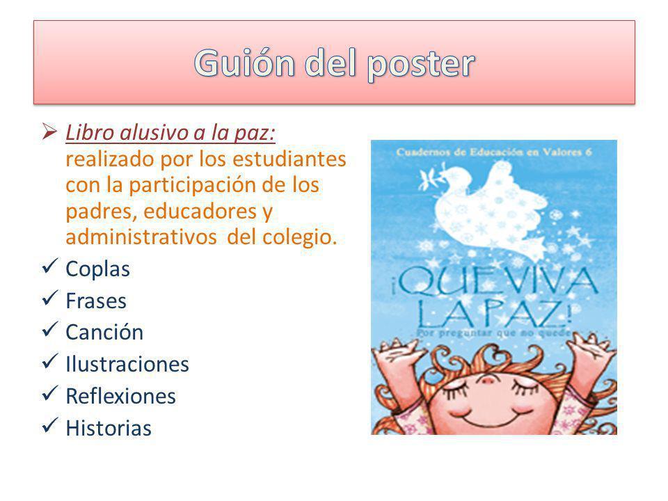 Libro alusivo a la paz: realizado por los estudiantes con la participación de los padres, educadores y administrativos del colegio. Coplas Frases Canc