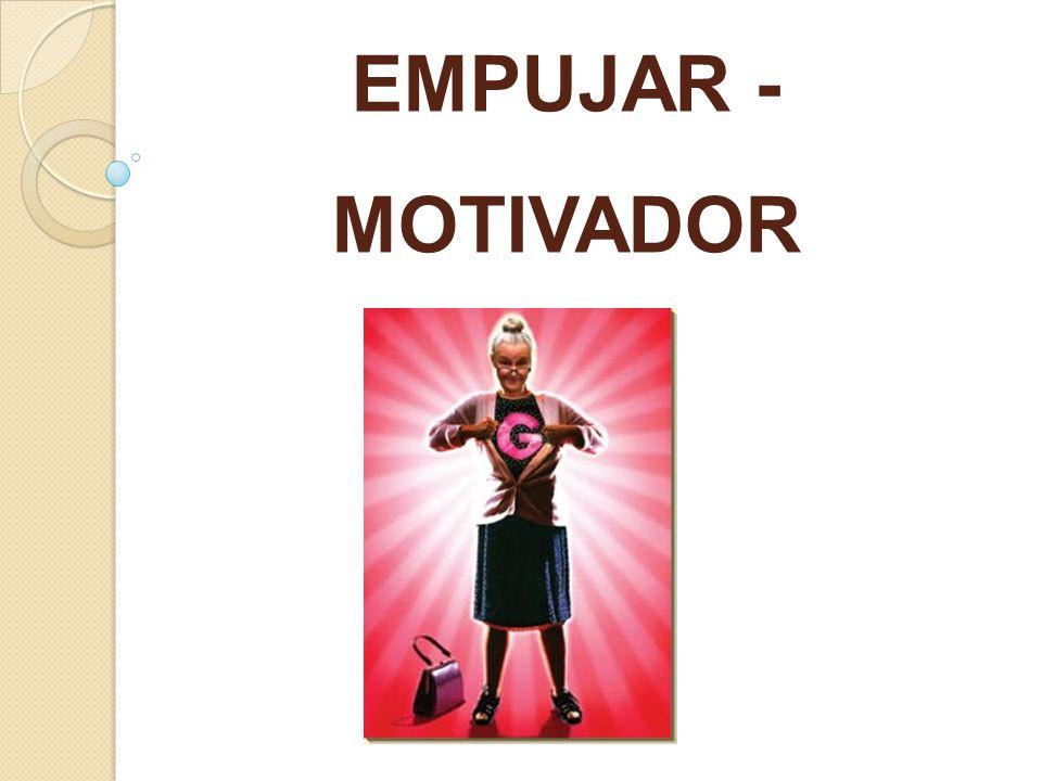 EMPUJAR - MOTIVADOR