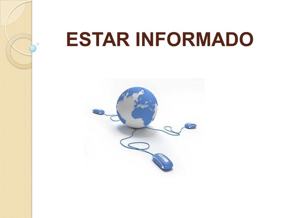 ESTAR INFORMADO