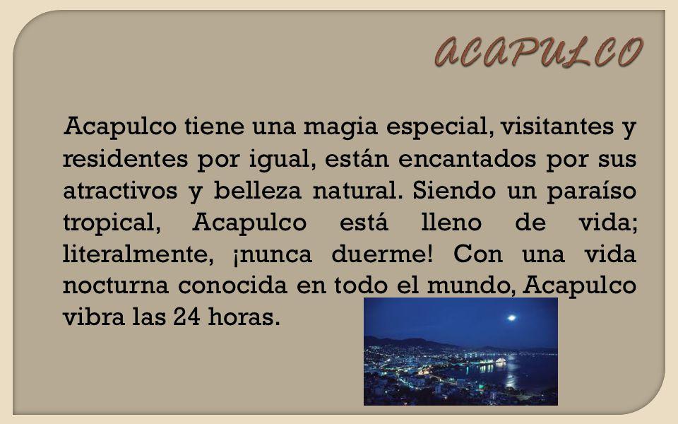 Acapulco tiene una magia especial, visitantes y residentes por igual, están encantados por sus atractivos y belleza natural. Siendo un paraíso tropica