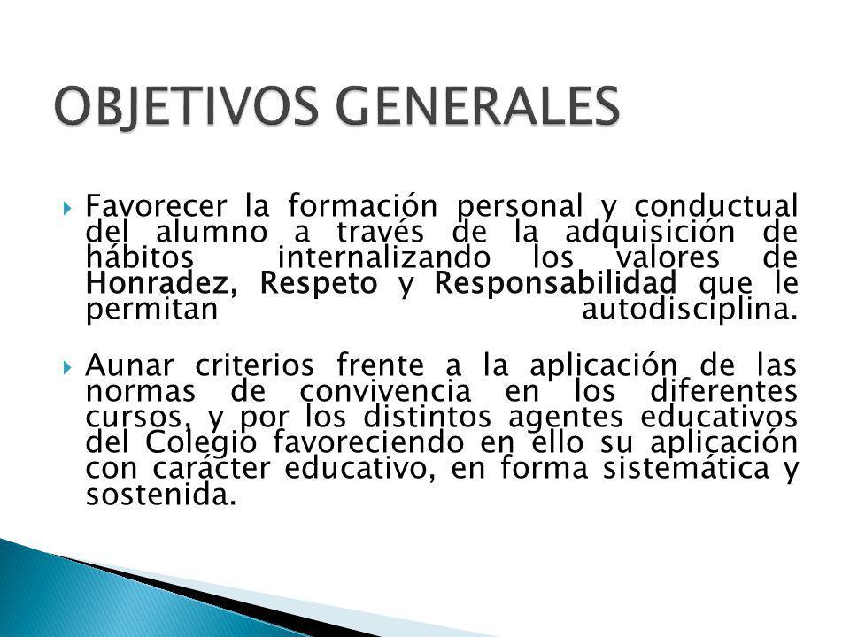 Favorecer la formación personal y conductual del alumno a través de la adquisición de hábitos internalizando los valores de Honradez, Respeto y Respon