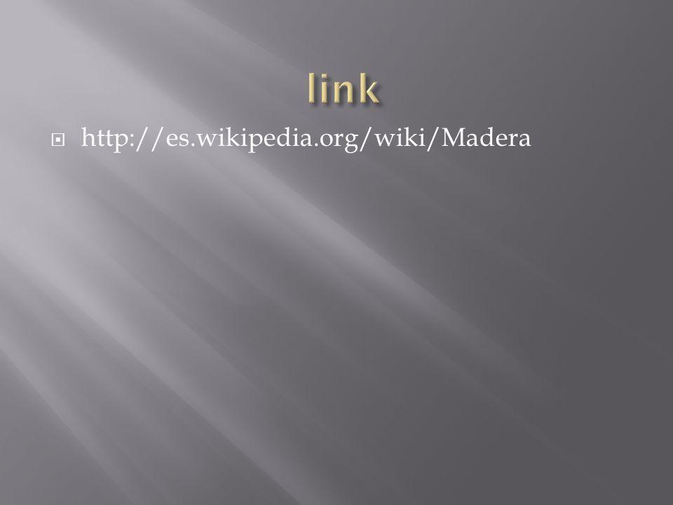 http://es.wikipedia.org/wiki/Madera
