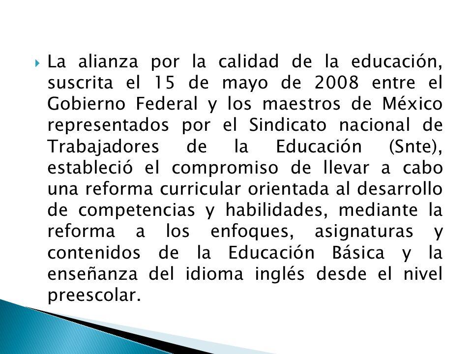 La alianza por la calidad de la educación, suscrita el 15 de mayo de 2008 entre el Gobierno Federal y los maestros de México representados por el Sind