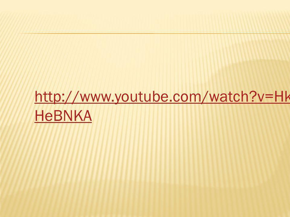 http://www.youtube.com/watch?v=HkHkN HeBNKA