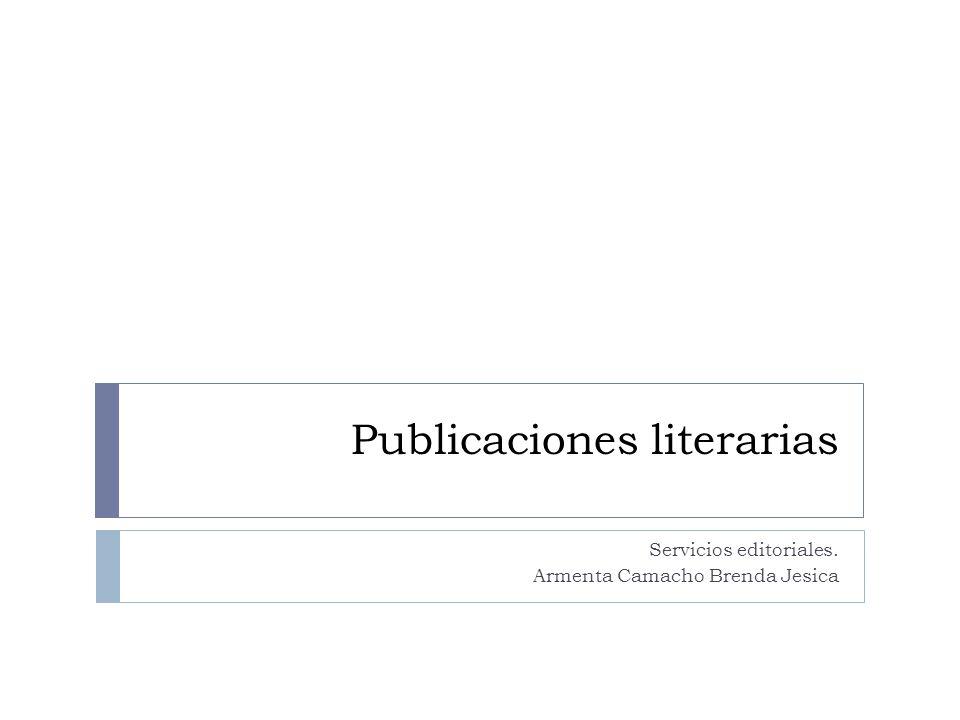 Publicaciones literarias Servicios editoriales. Armenta Camacho Brenda Jesica