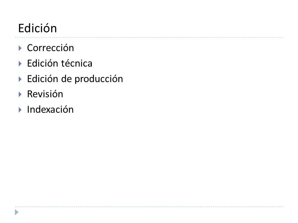 Edición Corrección Edición técnica Edición de producción Revisión Indexación