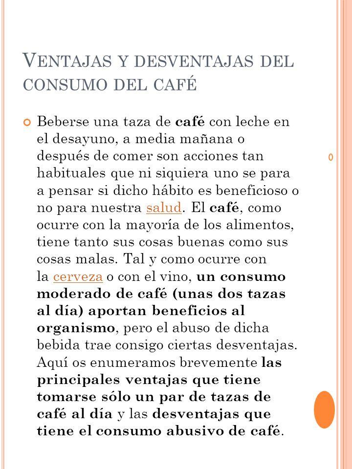 Ventajas de un consumo moderado de café: Tomar una o dos tazas de café al día….