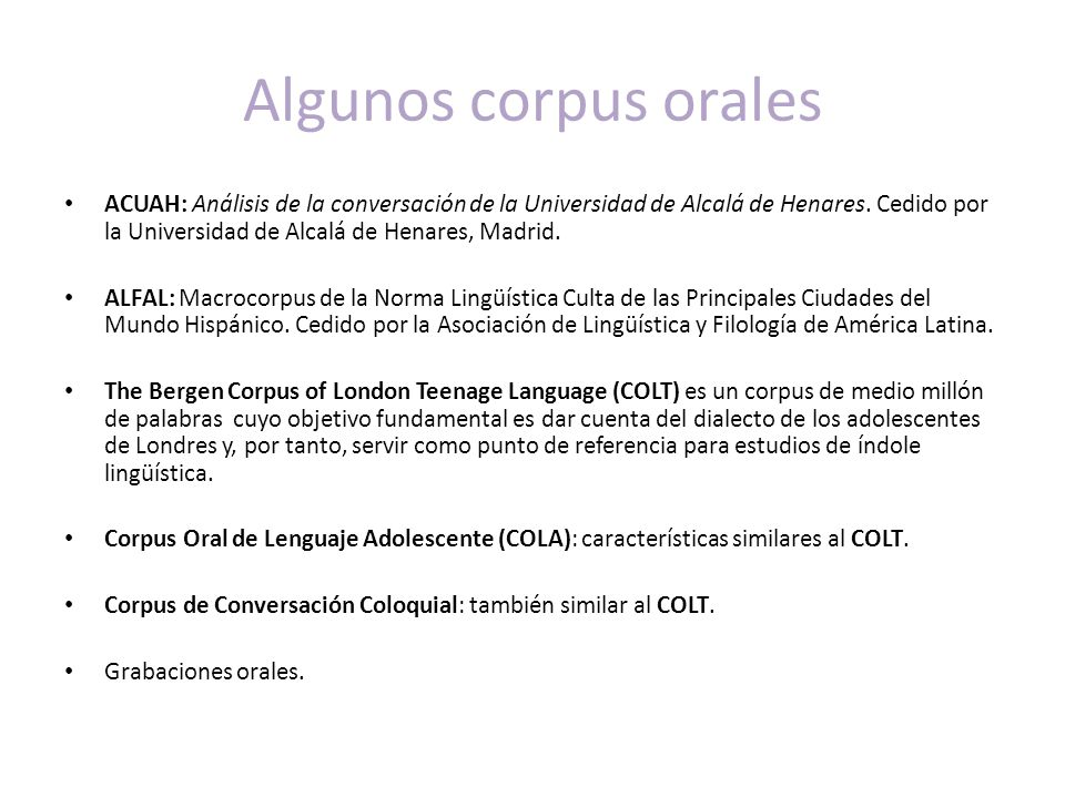 Algunos corpus orales ACUAH: Análisis de la conversación de la Universidad de Alcalá de Henares.