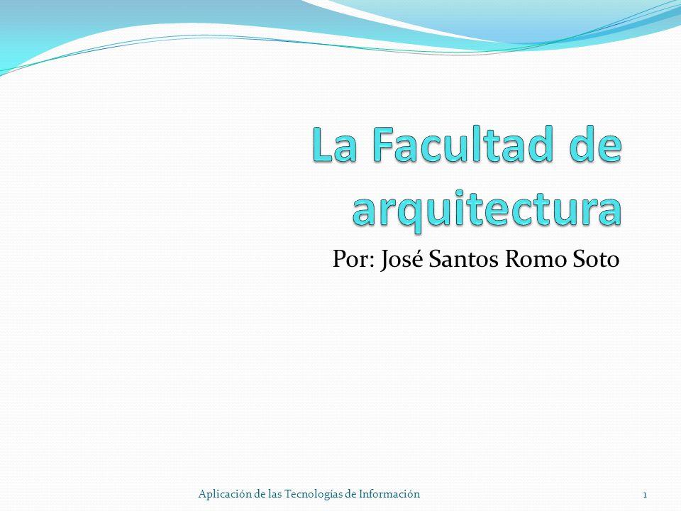 Por: José Santos Romo Soto 1Aplicación de las Tecnologías de Información