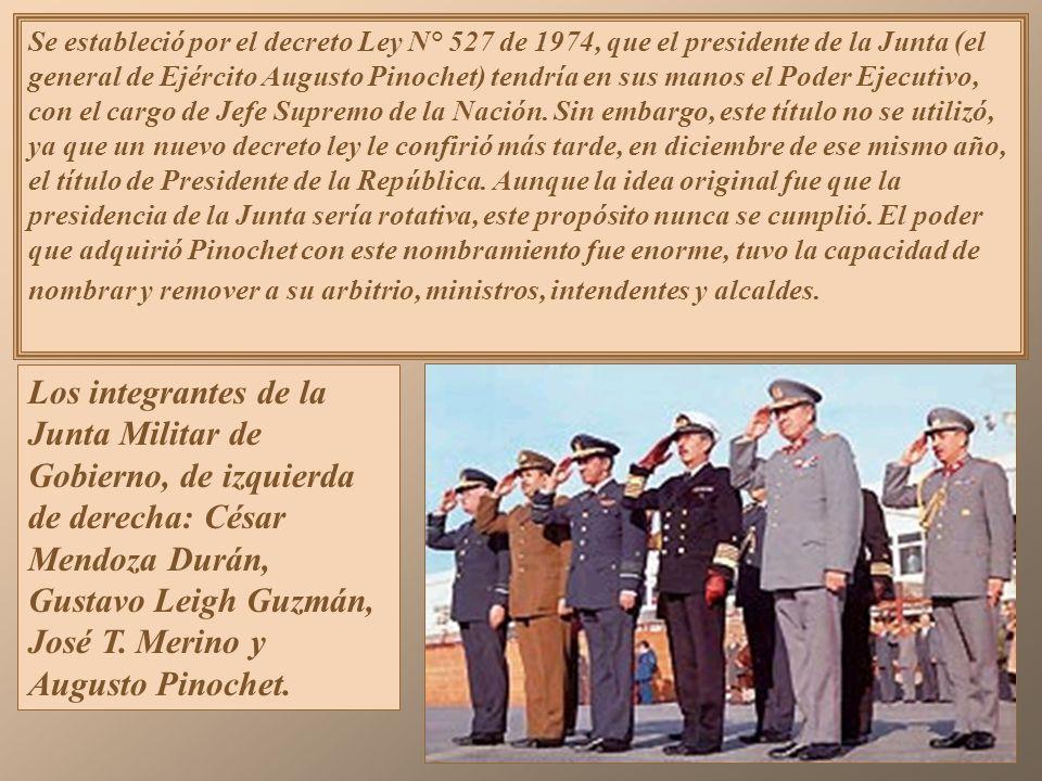 Se estableció por el decreto Ley N° 527 de 1974, que el presidente de la Junta (el general de Ejército Augusto Pinochet) tendría en sus manos el Poder Ejecutivo, con el cargo de Jefe Supremo de la Nación.