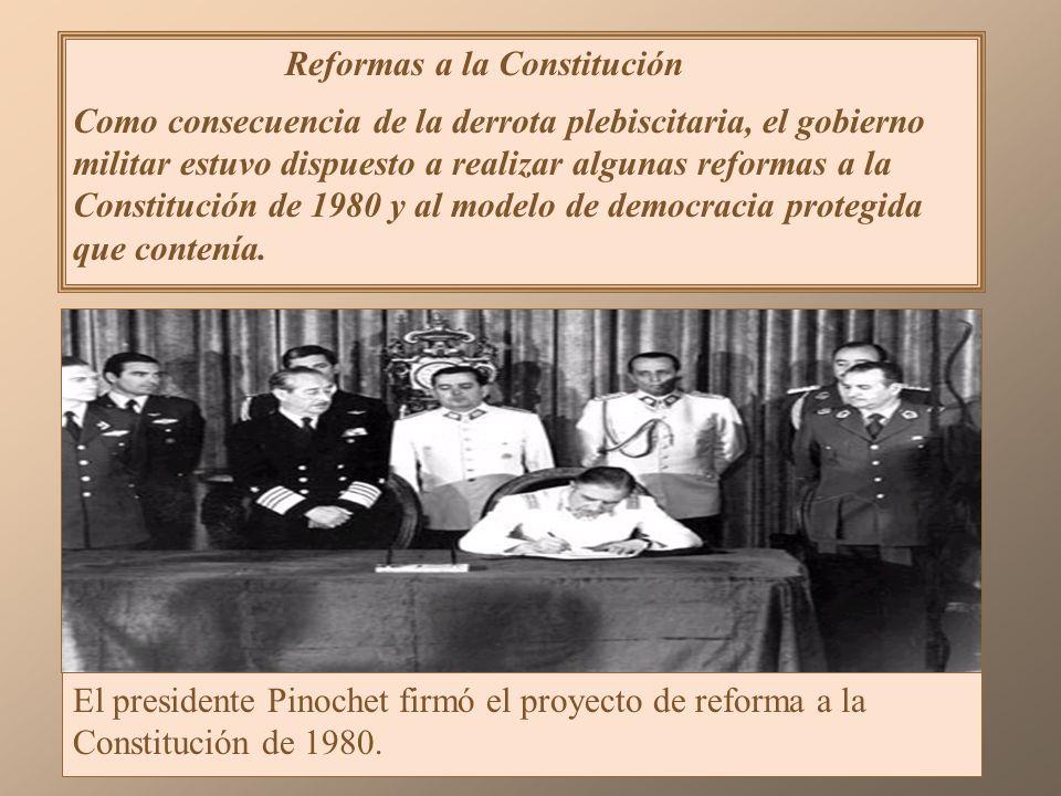 Reformas a la Constitución Como consecuencia de la derrota plebiscitaria, el gobierno militar estuvo dispuesto a realizar algunas reformas a la Constitución de 1980 y al modelo de democracia protegida que contenía.