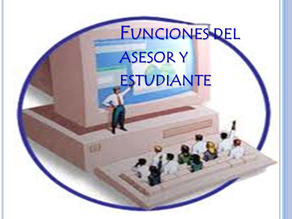F UNCIONES DEL ASESOR Y ESTUDIANTE
