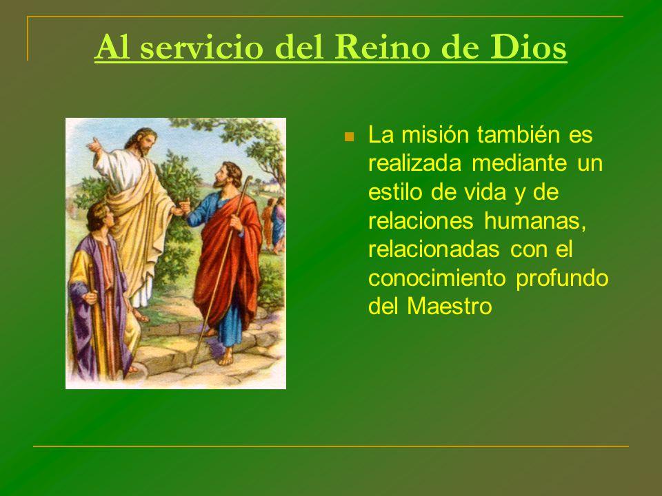 Al servicio del Reino de Dios La misión también es realizada mediante un estilo de vida y de relaciones humanas, relacionadas con el conocimiento prof