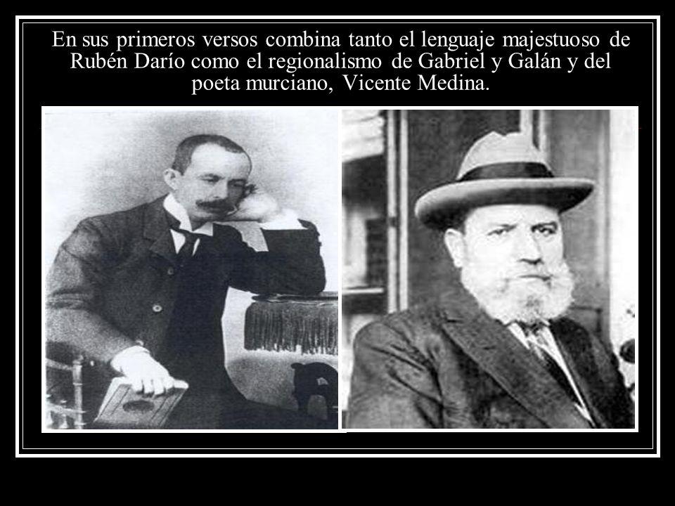 En sus primeros versos combina tanto el lenguaje majestuoso de Rubén Darío como el regionalismo de Gabriel y Galán y del poeta murciano, Vicente Medin