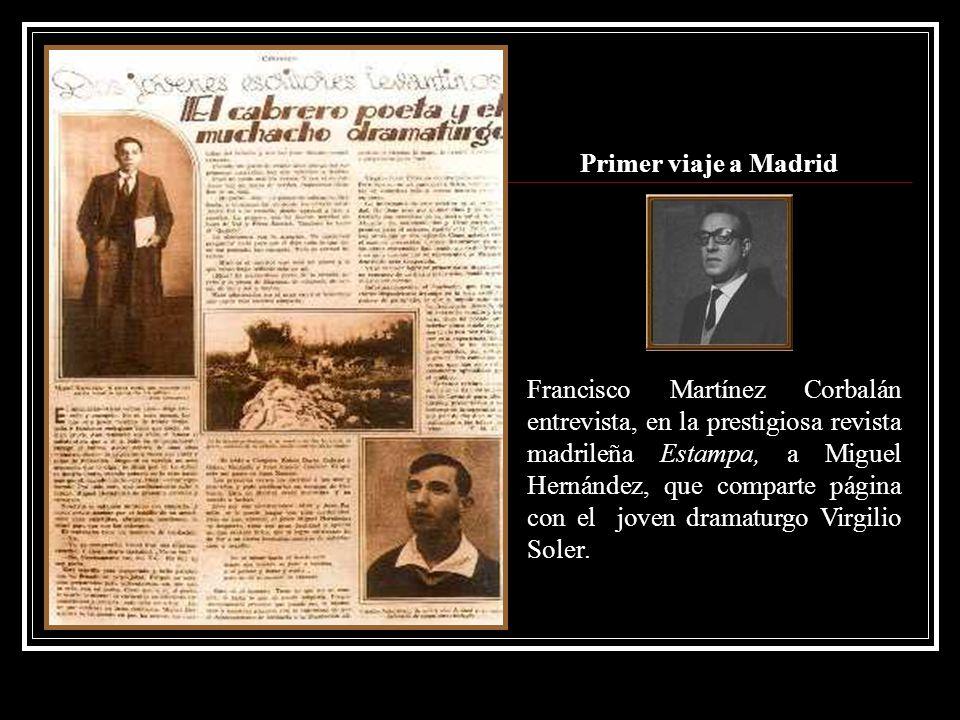 Francisco Martínez Corbalán entrevista, en la prestigiosa revista madrileña Estampa, a Miguel Hernández, que comparte página con el joven dramaturgo V