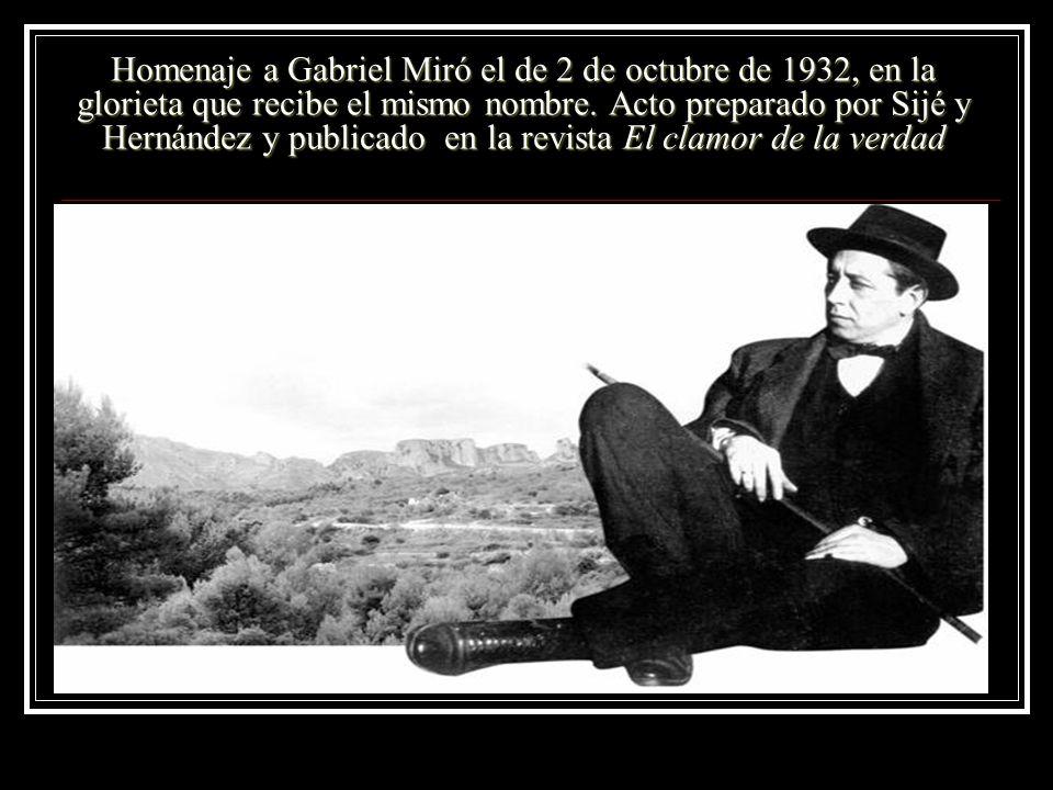 Homenaje a Gabriel Miró el de 2 de octubre de 1932, en la glorieta que recibe el mismo nombre. Acto preparado por Sijé y Hernández y publicado en la r