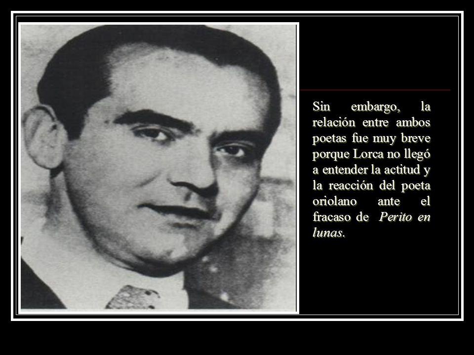 Sin embargo, la relación entre ambos poetas fue muy breve porque Lorca no llegó a entender la actitud y la reacción del poeta oriolano ante el fracaso