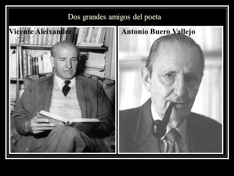 Vicente Aleixandre Dos grandes amigos del poeta Antonio Buero Vallejo