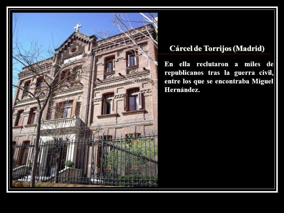 Cárcel de Torrijos (Madrid) En ella reclutaron a miles de republicanos tras la guerra civil, entre los que se encontraba Miguel Hernández.